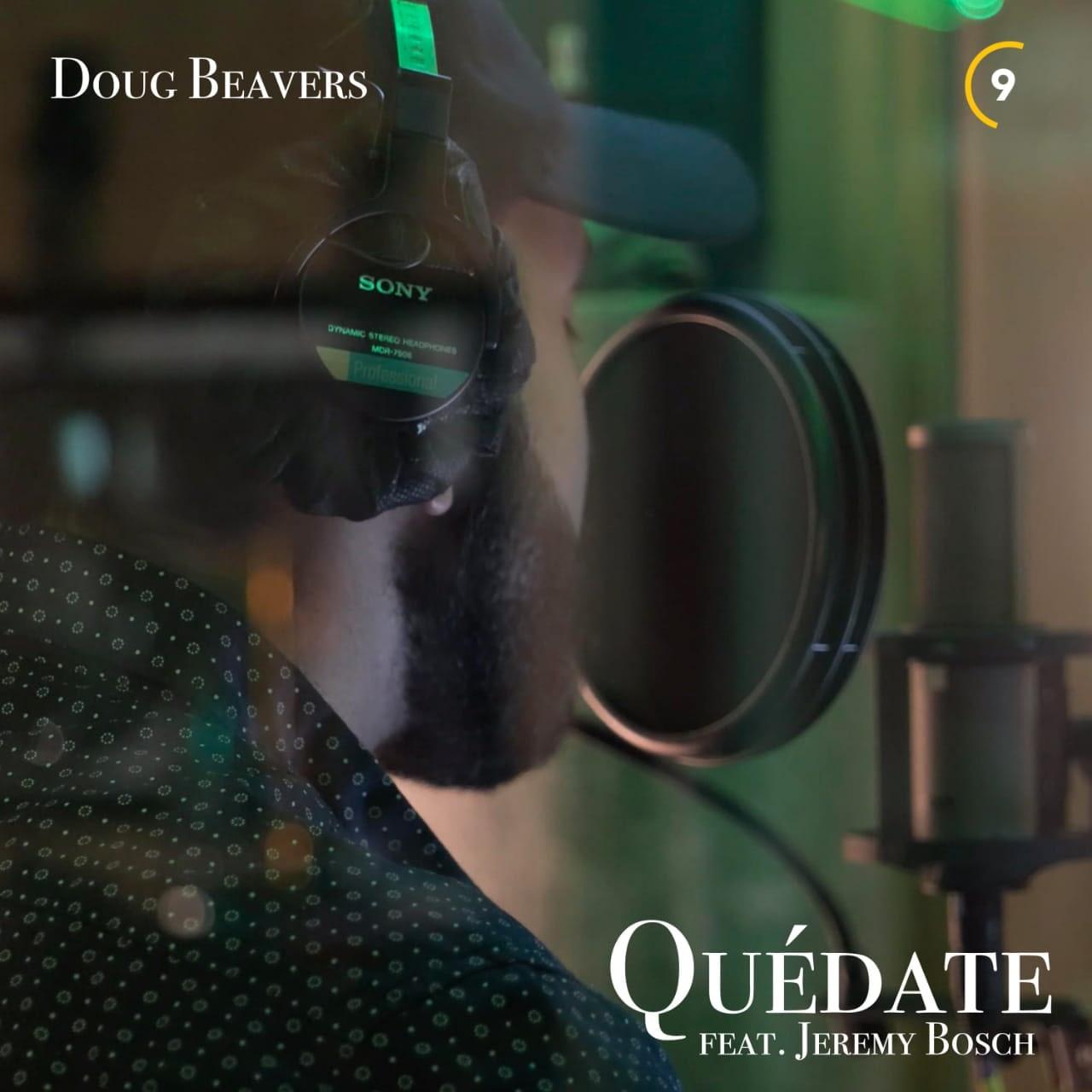 Doug Beavers - Quedate feat. Jeremy Bosch