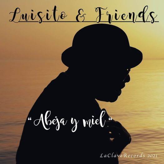 Abeja y Miel - Luisito & Friends