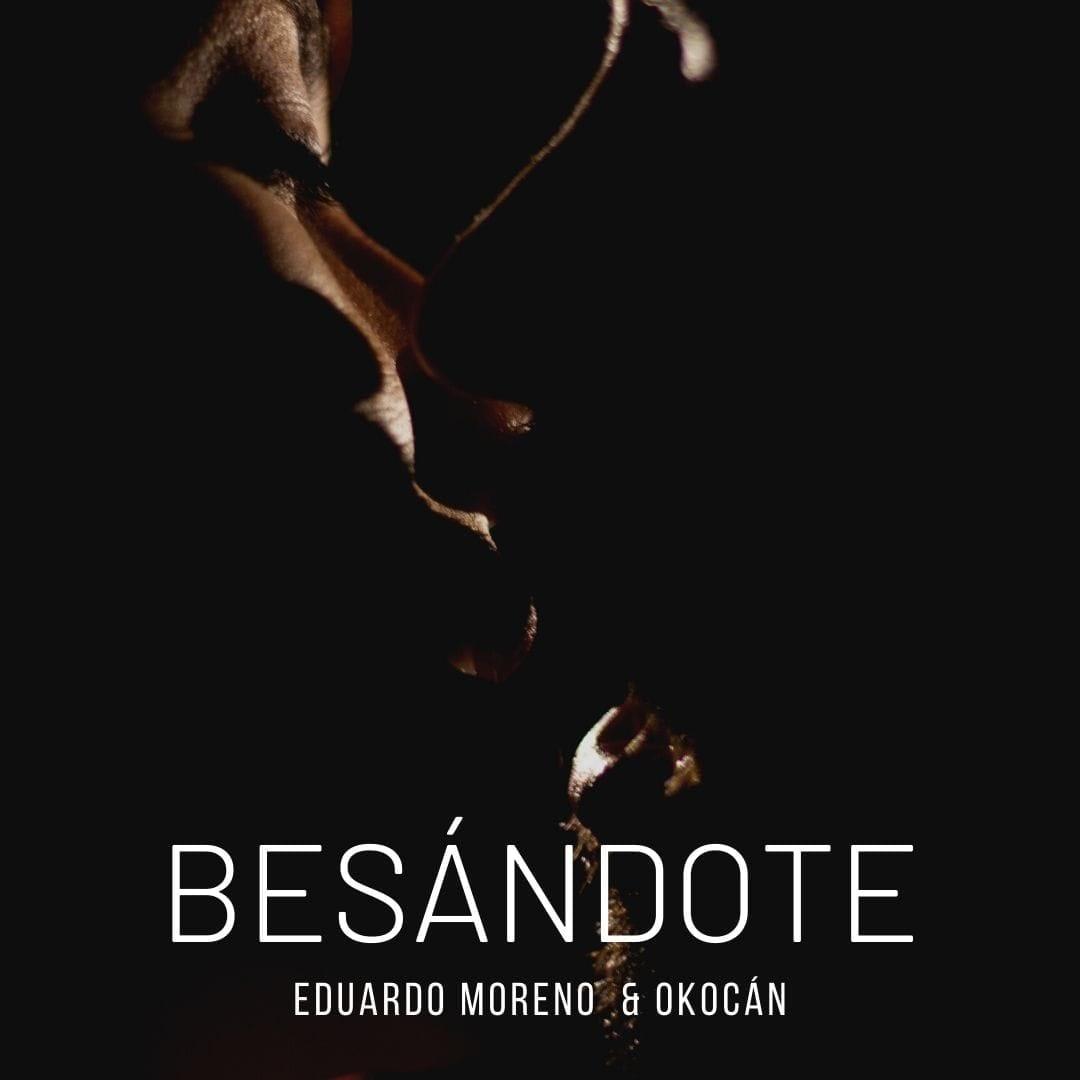 Besandote - Eduardo Moreno & Okocán